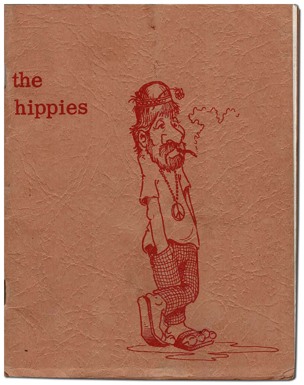 THE HIPPIES. Kim Collins, Gary Brent, Jack Fischer, Kip Iliff, Ted Fenley, text, illustrations.