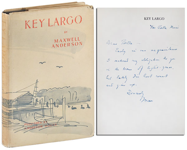 KEY LARGO: A PLAY IN A PROLOGUE AND TWO ACTS - INSCRIBED TO BELLA MUNI. Maxwell Anderson.