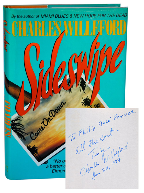 SIDESWIPE - INSCRIBED TO PHILIP JOSÉ FARMER. Charles Willeford.