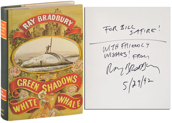 GREEN SHADOWS, WHITE WHALE: A NOVEL - INSCRIBED TO WILLIAM SAFIRE. Ray Bradbury.