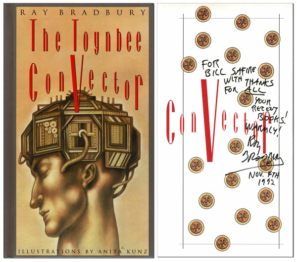 THE TOYNBEE CONVECTOR - INSCRIBED TO WILLIAM SAFIRE. Ray Bradbury, Anita Kunz, story, illustrations.
