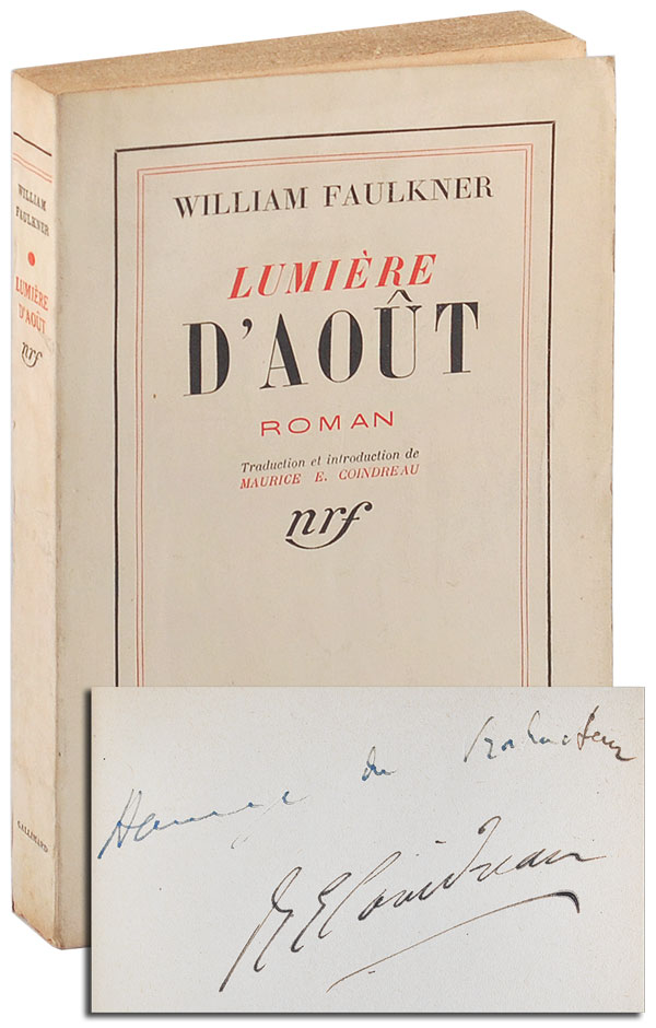 LUMIÈRE D'AOÛT: ROMAN (A LIGHT IN AUGUST) - REVIEW COPY, INSCRIBED BY THE TRANSLATOR. William Faulkner, Maurice E. Coindreau, novel, translation.