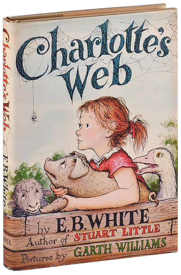 CHARLOTTE'S WEB. E. B. White, Garth Williams, novel, illustrations.