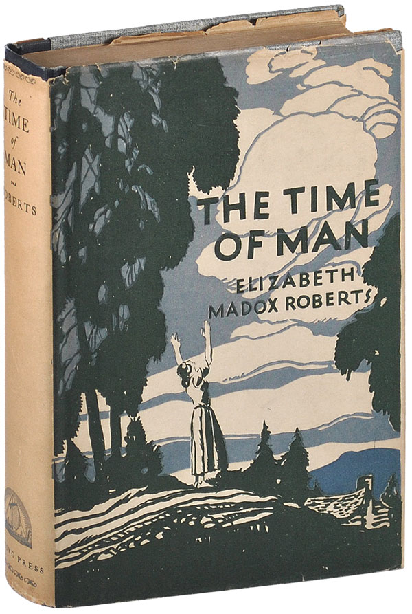 THE TIME OF MAN: A NOVEL [THE DOHENEY COPY]. Elizabeth Madox Roberts.