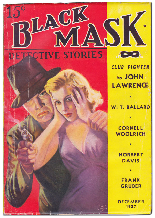 BLACK MASK - VOLUME [VOL.] XX, NUMBER [NO.] 10 - DECEMBER 1937. Cornell Woolrich, W. T. Ballard, John Lawrence.