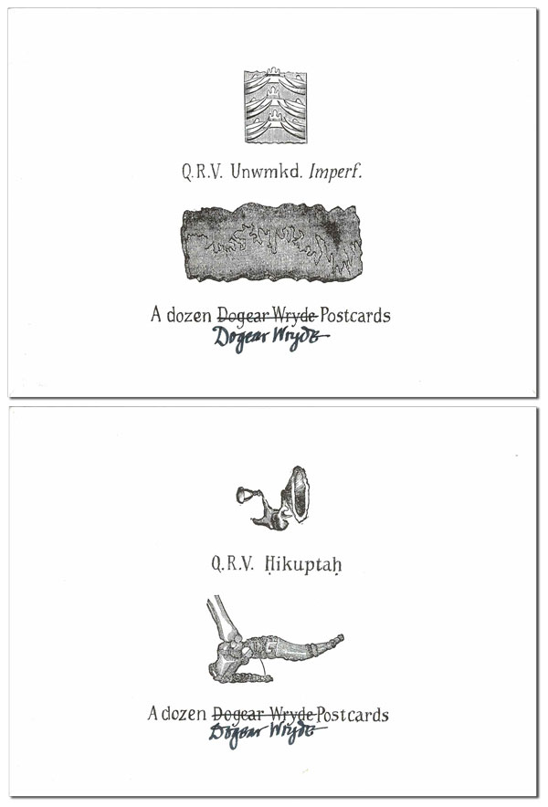 Q.R.V. UNWMKD. IMPERF. [TOGETHER WITH] Q.R.V. HIKUPTAH - LIMITED EDITIONS, SIGNED. Dogear Wryde, pseud. of Edward Gorey.