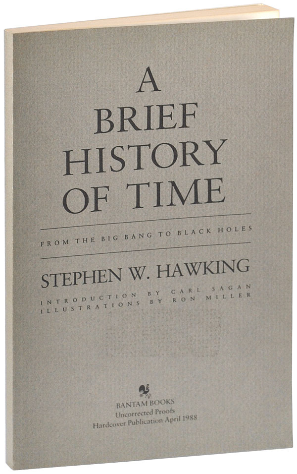 A BRIEF HISTORY OF TIME: FROM THE BIG BANG TO BLACK HOLES - UNCORRECTED PROOF COPY. Stephen W. Hawking.