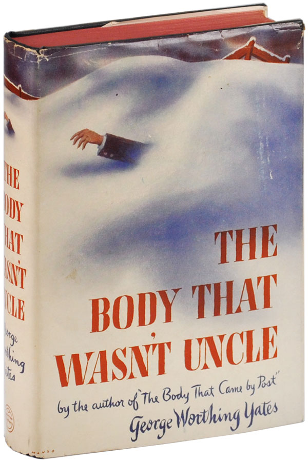 THE BODY THAT WASN'T UNCLE. George Worthing Yates.