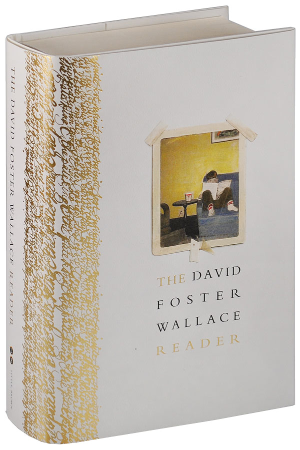 THE DAVID FOSTER WALLACE READER. David Foster Wallace.