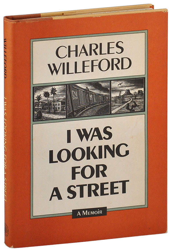 I WAS LOOKING FOR A STREET. Charles Willeford.