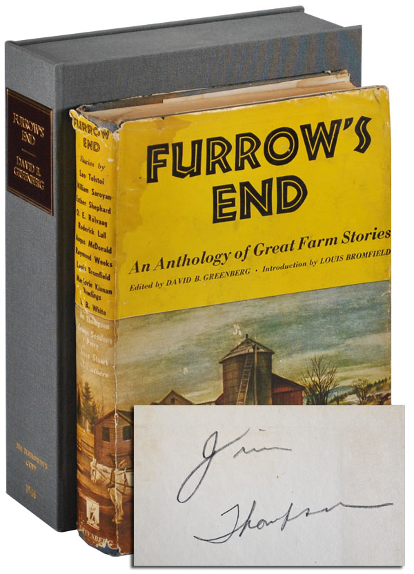 FURROW'S END: AN ANTHOLOGY OF GREAT FARM STORIES - JIM THOMPSON'S COPY, SIGNED. Jim Thompson, David B. Greenberg, contributor.