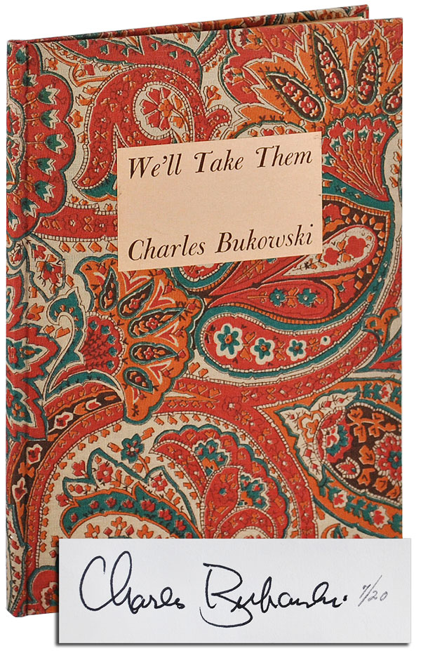 WE'LL TAKE THEM - DELUXE ISSUE. Charles Bukowski.