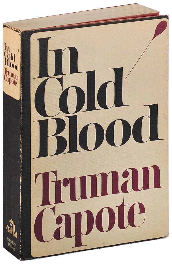 IN COLD BLOOD: A TRUE ACCOUNT OF A MULTIPLE MURDER AND ITS CONSEQUENCES - ADVANCE COPY