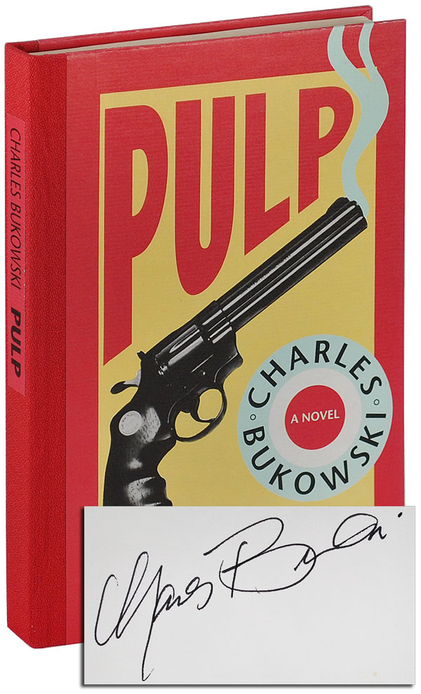 PULP - LIMITED EDITION, SIGNED. Charles Bukowski.