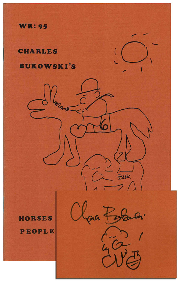 HORSES DON'T BET ON PEOPLE & NEITHER DO I (THE WORMWOOD REVIEW: 95) - LIMITED EDITION, SIGNED. Charles Bukowski.