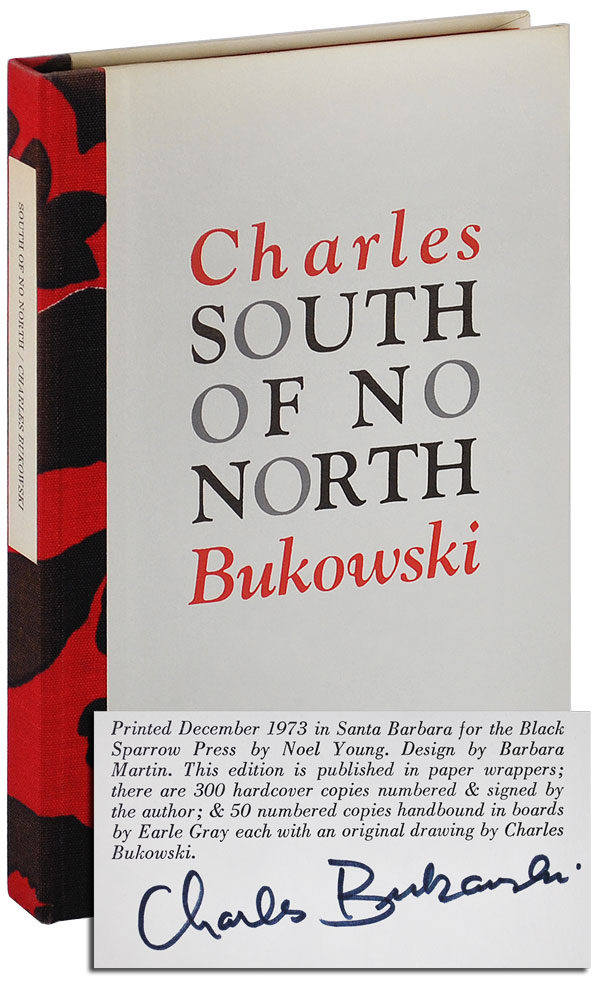 SOUTH OF NO NORTH: STORIES OF THE BURIED LIFE - LIMITED EDITION, SIGNED. Charles Bukowski.