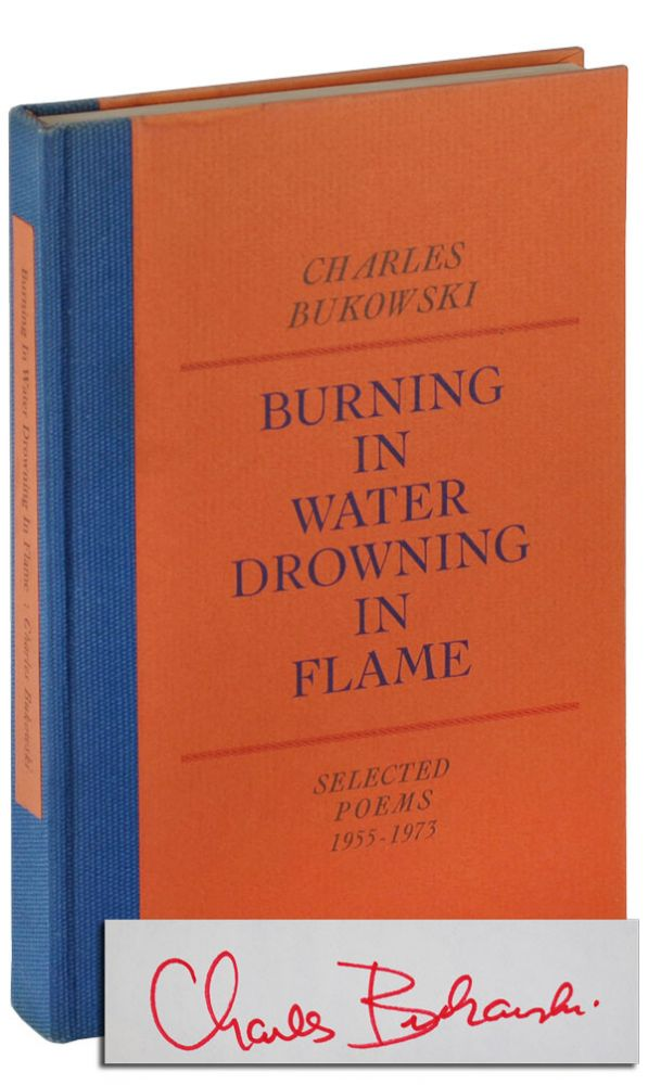 BURNING IN WATER, DROWNING IN FLAME - LIMITED EDITION, SIGNED. Charles Bukowski.