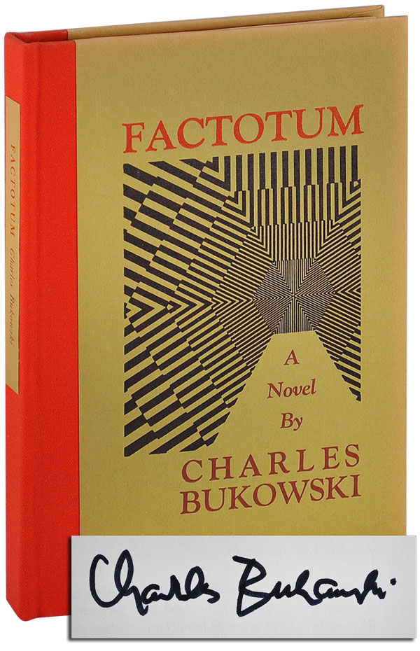 FACTOTUM - LIMITED EDITION, SIGNED. Charles Bukowski.