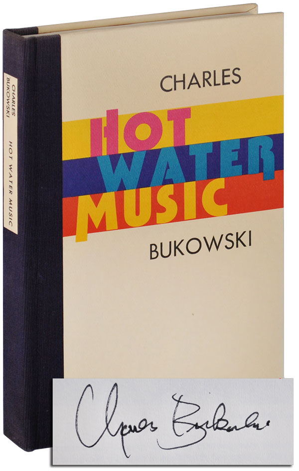 HOT WATER MUSIC - LIMITED EDITION, SIGNED. Charles Bukowski.
