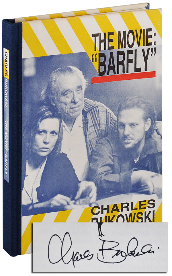 "THE MOVIE: ""BARFLY."" AN ORIGINAL SCREENPLAY BY CHARLES BUKOWSKI FOR A FILM BY BARBET SCHROEDER. Charles Bukowski."
