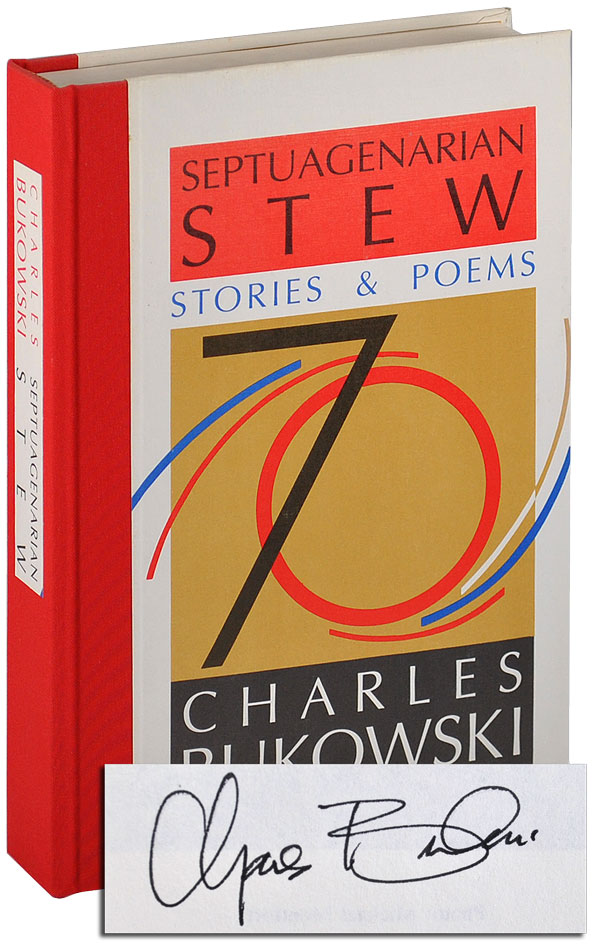 SEPTUAGENARIAN STEW: STORIES & POEMS - LIMITED EDITION, SIGNED. Charles Bukowski.