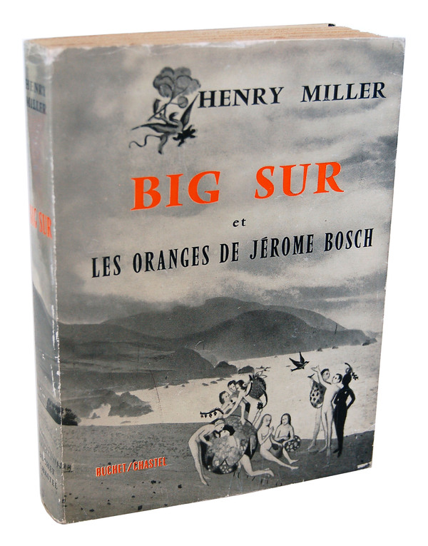 BIG SUR ET LES ORANGES DE JÉROME BOSCH (BIG SUR AND THE ORANGES OF HIERONIMOUS BOSCH). Henry Miller.