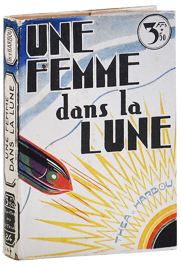 UNE FEMME DANS LA LUNE (THE WOMAN IN THE MOON). novel, screenplay, Thea von Harbou, Fritz Lang, director.