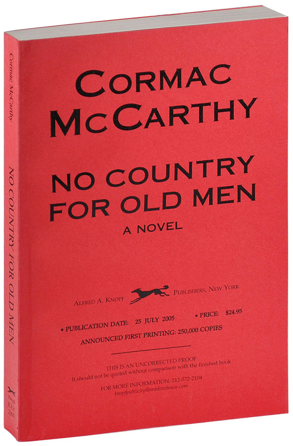 NO COUNTRY FOR OLD MEN - UNCORRECTED PROOF COPY. Cormac McCarthy.