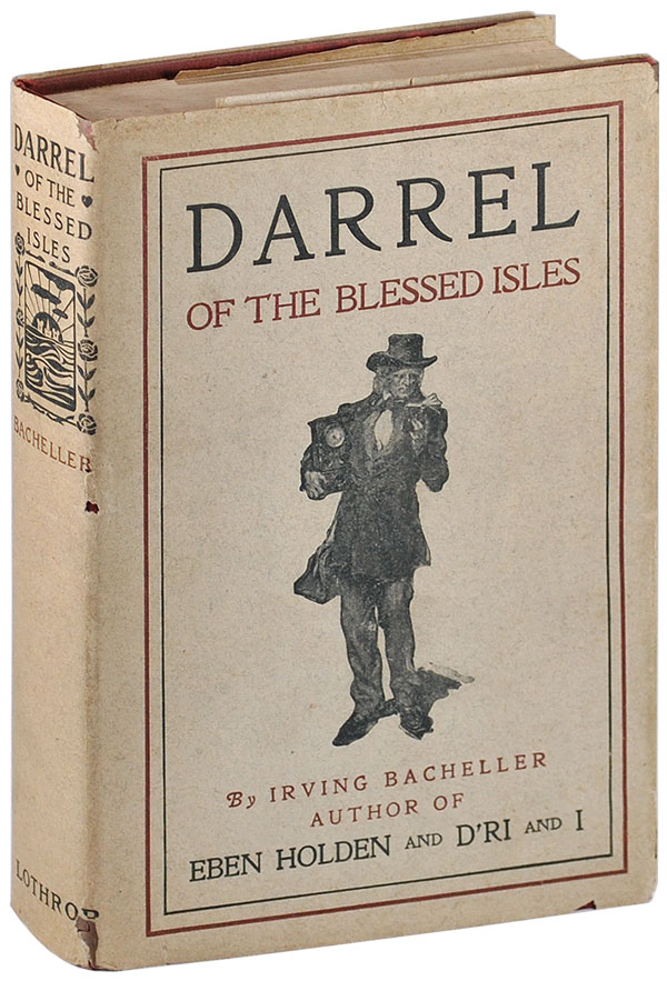 DARREL OF THE BLESSED ISLES - WITH AUTOGRAPH NOTE LAID-IN. Irving Bacheller.
