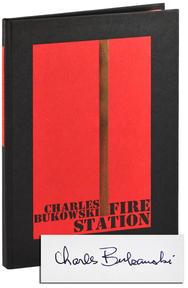 FIRE STATION - SIGNED. Charles Bukowski.