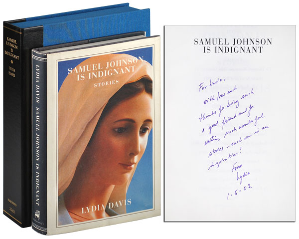 SAMUEL JOHNSON IS INDIGNANT: STORIES - INSCRIBED TO LUCIA BERLIN. Lydia Davis.