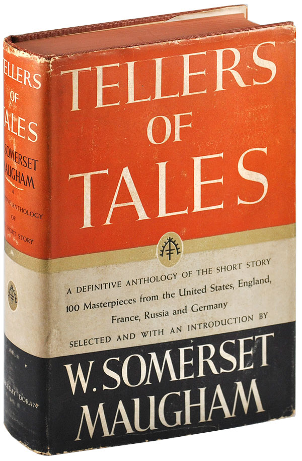 TELLERS OF TALES: 100 SHORT STORIES FROM THE UNITED STATES, ENGLAND, FRANCE, RUSSIA AND GERMANY. W. Somerset Maugham.