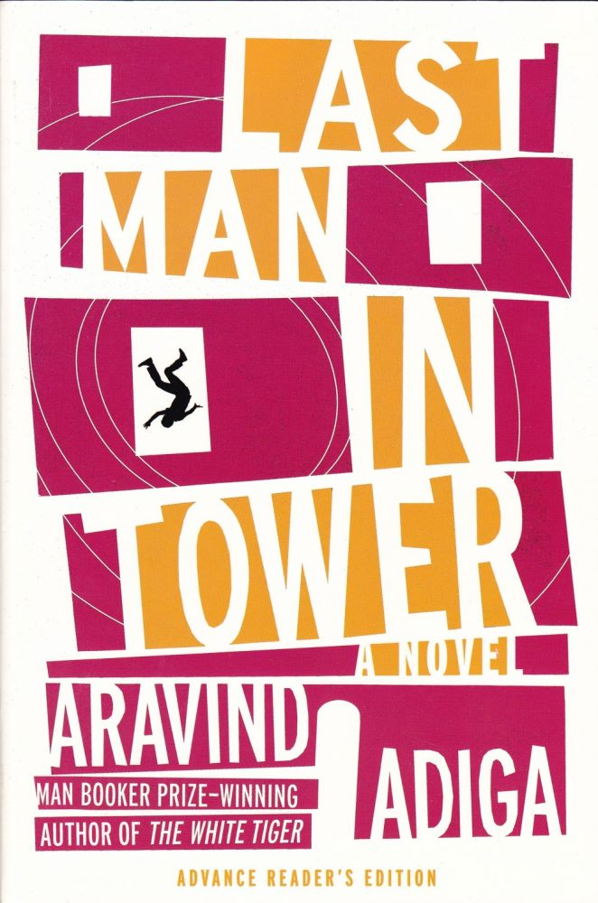 LAST MAN IN TOWER - ADVANCE READER'S EDITION. Aravind Adiga.