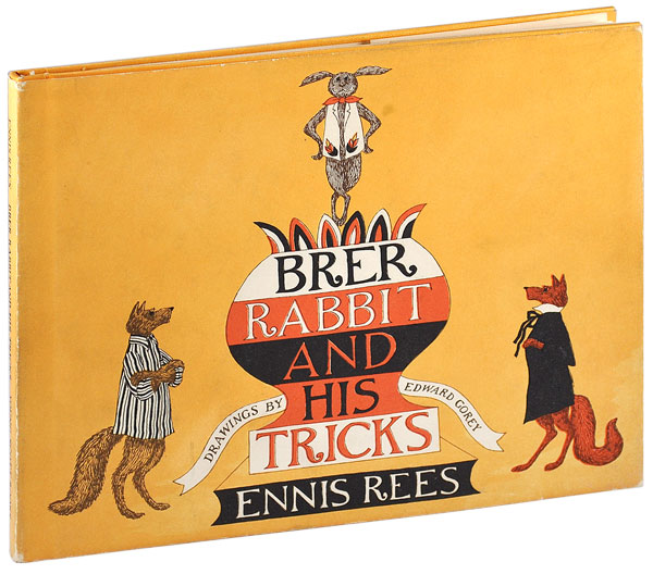 BRER RABBIT AND HIS TRICKS. Ennis Rees, Edward Gorey, stories, illustrations.