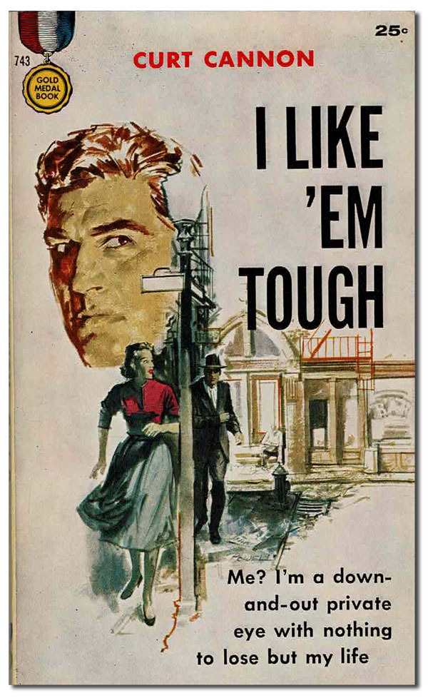 I LIKE 'EM TOUGH. Curt Cannon, Gerry Powell, pseud. of Evan Hunter, cover art.