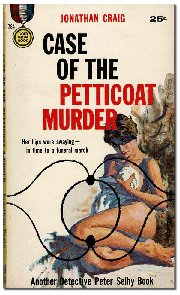 CASE OF THE PETTICOAT MURDER. Jonathan Craig, pseud. of Frank E. Smith.
