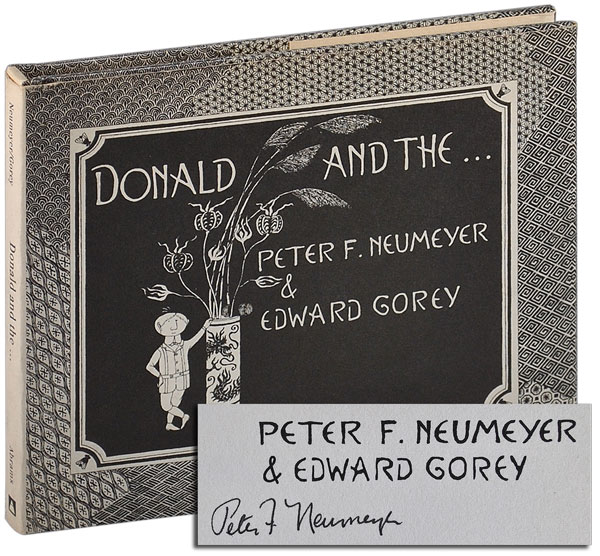 DONALD AND THE... [SIGNED]. Peter F. Neumeyer, Edward Gorey, story, illustrations.