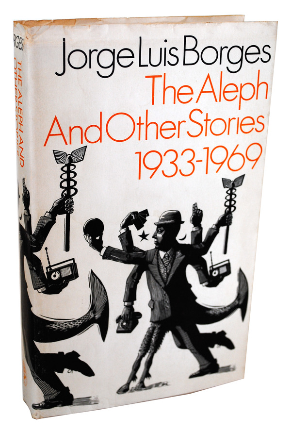 THE ALEPH AND OTHER STORIES 1933-1969 - UNCORRECTED PROOF COPY IN TRIAL DUSTJACKET. Jorge Luis Borges, Norman Thomas di Giovanni, stories.