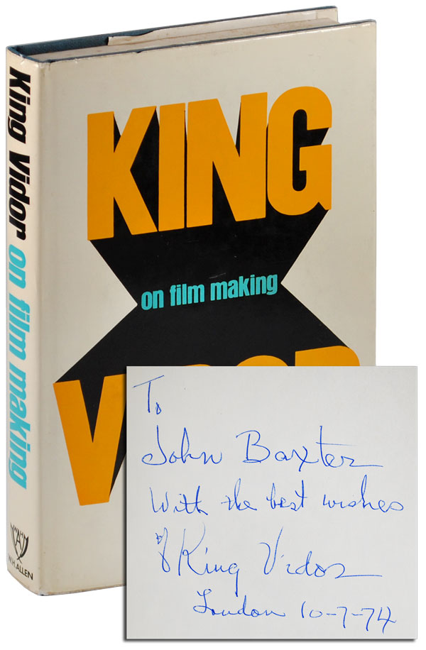 KING VIDOR ON FILM MAKING - INSCRIBED TO JOHN BAXTER. King Vidor.