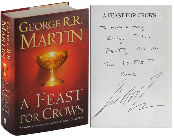 A FEAST FOR CROWS: BOOK FOUR OF A SONG OF ICE AND FIRE - INSCRIBED. George R. R. Martin.