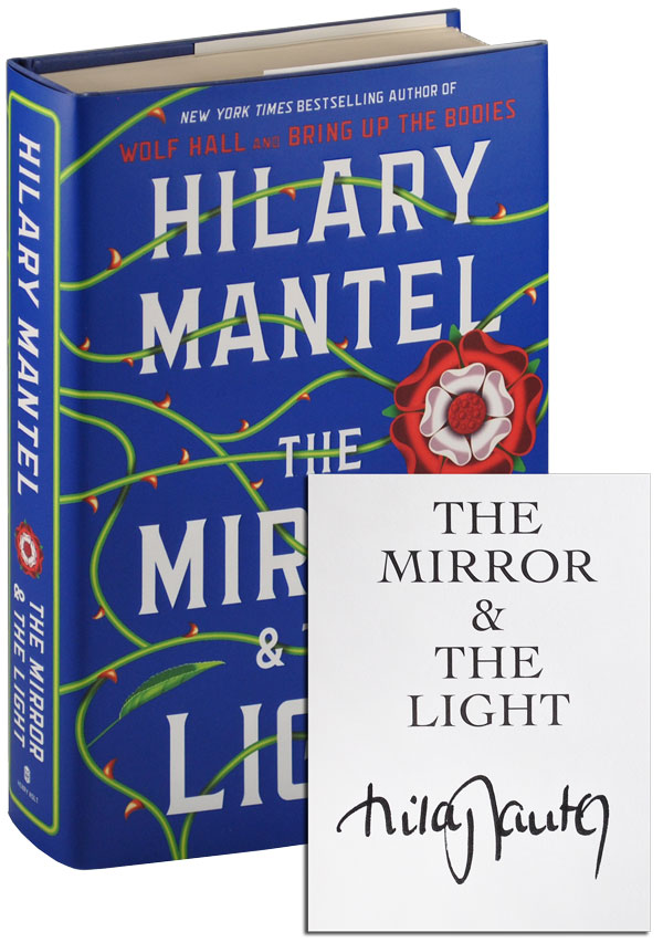 THE MIRROR & THE LIGHT - SIGNED. Hilary Mantel.