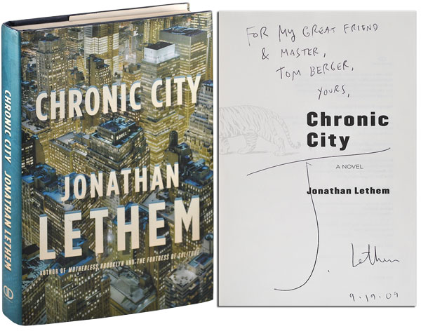 CHRONIC CITY: A NOVEL - INSCRIBED TO THOMAS BERGER. Jonathan Lethem.