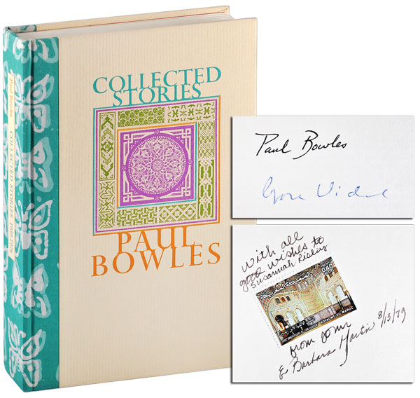 COLLECTED STORIES 1939-1976 - DELUXE ISSUE, SIGNED, AND ADDITIONALLY INSCRIBED BY JOHN & BARBARA MARTIN. Paul Bowles, Gore Vidal, stories, introduction.