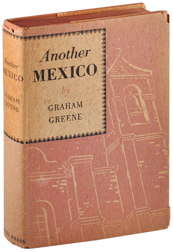 ANOTHER MEXICO. Graham Greene.