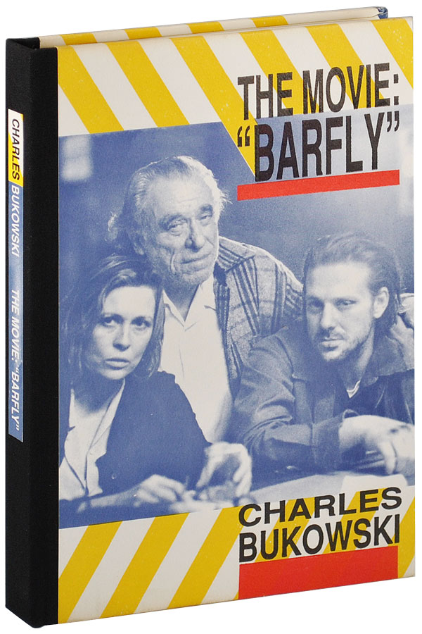 """THE MOVIE: """"BARFLY."""" AN ORIGINAL SCREENPLAY BY CHARLES BUKOWSKI FOR A FILM BY BARBET SCHROEDER. Charles Bukowski."""