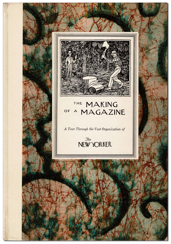 THE MAKING OF A MAGAZINE: A TOUR THROUGH THE VAST ORGANIZATION OF THE NEW YORKER. Corey Ford.