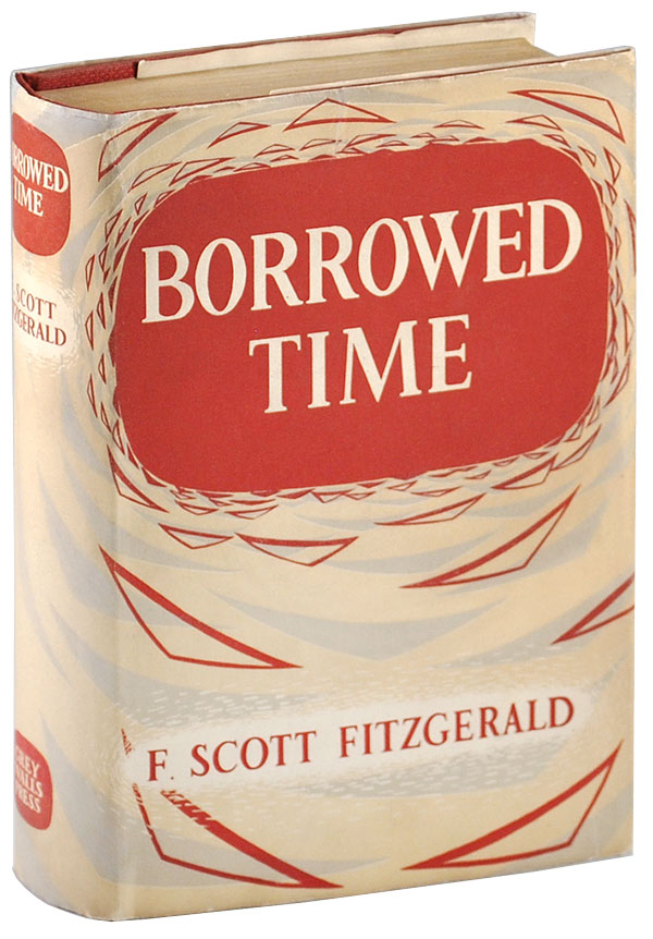 BORROWED TIME. F. Scott Fitzgerald.