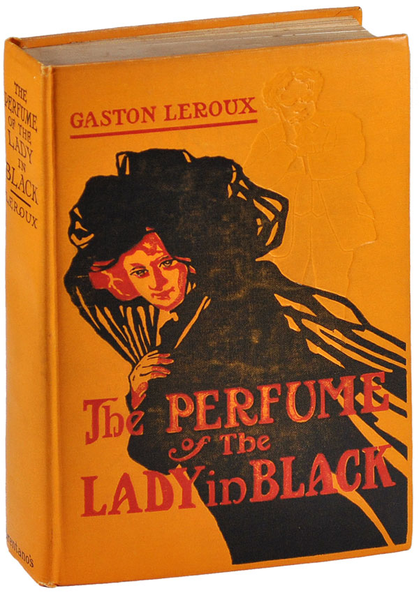 THE PERFUME OF THE LADY IN BLACK. Gaston Leroux.