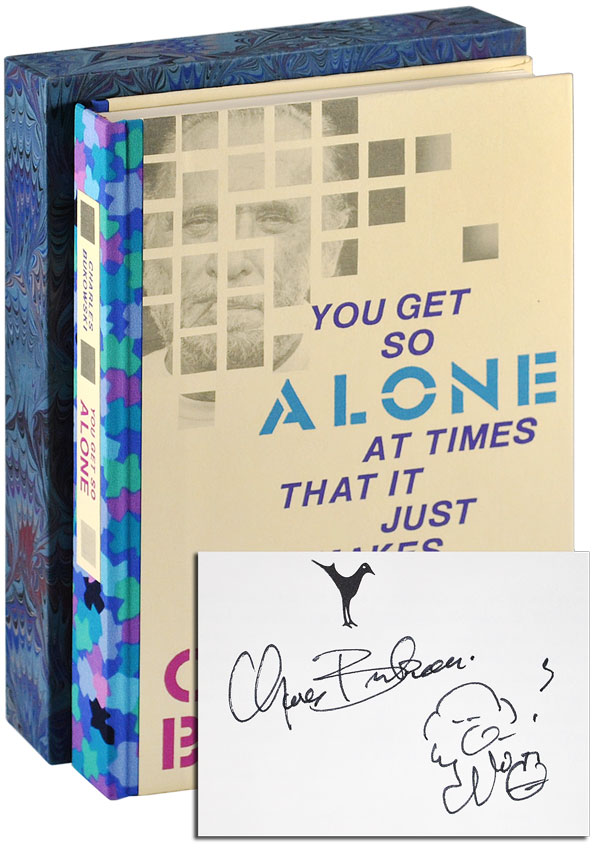 YOU GET SO ALONE AT TIMES THAT IT JUST MAKES SENSE - PHOTOGRAPHER'S COPY, SIGNED. Charles Bukowski.