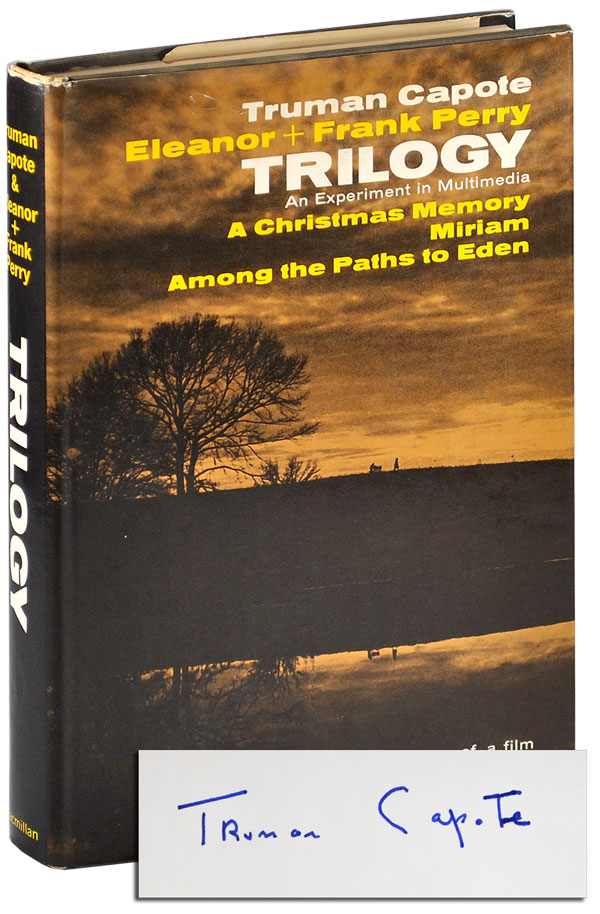 TRILOGY: AN EXPERIMENT IN MULTIMEDIA - SIGNED. Truman Capote, Eleanor Perry, Frank Perry.